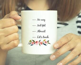 Funny Teacher Gift, Teacher Gift, Teacher Appreciation, Teacher Mug, Teacher Coffee Mug, End Of Year Gift, Teacher Gift Idea, Funny Mug, Mug