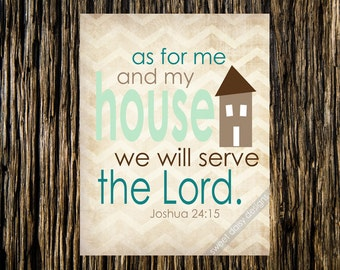 Scripture Print, 8x10 As For Me and My House Joshua 24:15 Digital Print