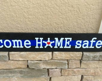 Thin Blue Line COME HOME SAFE sign. Deputy Star, Police Officer gifts, Police signs, Police wife, Thin Blue Line Gifts, leow on duty