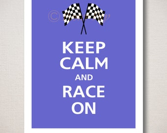 Keep Calm and RACE ON Typography Art Print