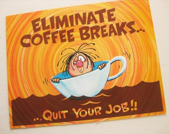 """Coffee Break card / placard. Easel-back. 9"""" x 7"""". Joli Greet Card Co. Comic. Coffee collectibles. Office gift. 1970s. No envelope."""