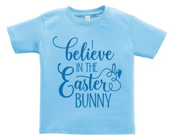 Believe in the Easter Bunny - Blue words Design. Easter outfit. / Boys / Girls / Infant / Toddler / Youth sizes
