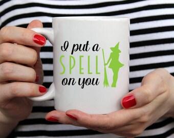 I Put A Spell On You- 14 oz CERAMIC MUG - girlfriend gift, halloween gift, mom gift, housewarming gift, fall gift