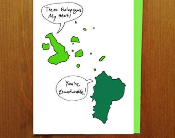 You're Ecuadorable! and There Galapagos My Heart! Greeting Card
