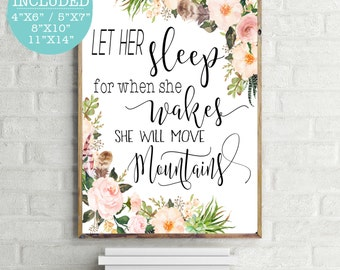 Let Her Sleep For When She Wakes She Will Move Mountains, Move Mountains Quote, Nursery Quote Wall Art, Quote Wall Art, Floral Quote Print