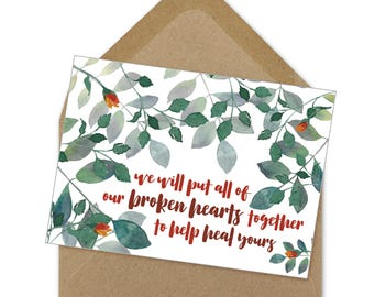 sympathy card, put our broken hearts together, printable | A6