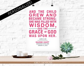 Luke 2:40. And the child grew. For girls. Personalize.  Nursery Decor. 8x10 Printable Christian Poster. Bible Verse.