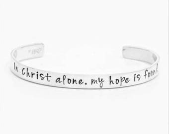 In Christ Alone Sterling Silver Hand-Stamped Hymn Quote Cuff Bracelet