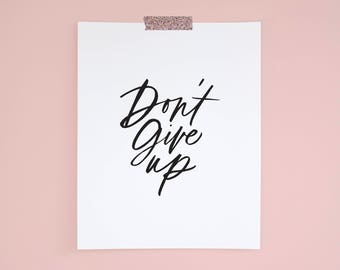Downloadable Calligraphy Print | Don't Give Up | 5x7, 8x10, 11x14, 16x20 Digital Art Print