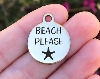 Beach Stainless Steel Charm - Beach Please - Laser Engraved - Silver Circle - 19mm x 22mm - Quantity Options - ZF570