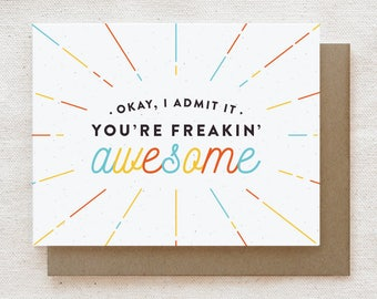 Funny Thank You Everyday Card, Encouragement Card, Friendship Card, Just Because Card, Thinking of You - You're Freakin' Awesome