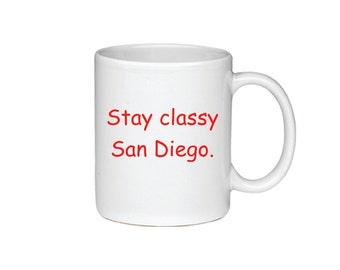Stay Classy San Diego - Printed On Both Sides - Anchorman Coffee Mug - 086