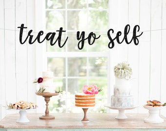 Treat Yo Self Banner, Wedding Banner, Party Banner, Treat Yo Self Sign, Glitter Party Decor, Gold Glitter Banner, Candy Table Banner