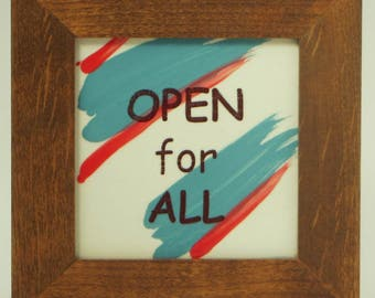 Open For All -- Framed Ceramic Tile