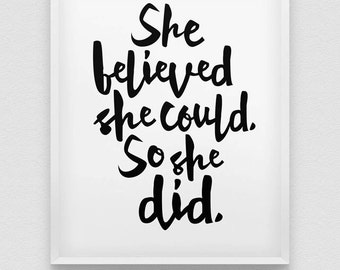 she believed she could so she did print // motivational poster // inspirational black and white home decor print // typographic wall art