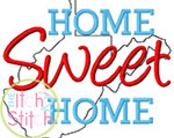 Home Sweet Home West Virginia Embroidery Design For Machine Embroidery INSTANT DOWNLOAD now available