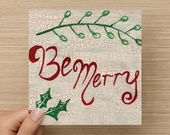 Be Merry Set of 10 Christmas Cards 5x5 folded original painting