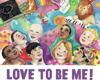 Love To Be Me! [Children's Books : Explore Mindfulness, Loving Kindness and Compassion]