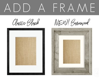 ADD A FRAME | Frame ONLY! Add to Your Cart with Any Print! | Black Wood Frame | Framing Options Available for 5x7, 8x10, and 11x14 Prints