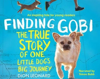 Finding Gobi: Audio Book  -The True Story of One Little Dog's Big Journey Audio CD Set
