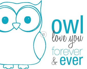 "Printable ""Owl will love you forever"" graphic, 8x10"