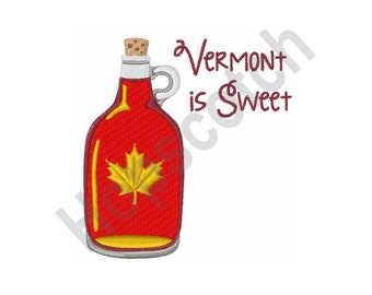 Vermont Is Sweet - Machine Embroidery Design, Vermont, Maple Syrup, Syrup, Maple Leaf