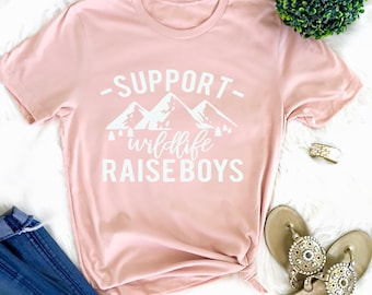 Support Wildlife Raise Boys Mom Shirt Raise Boys Mom of Boys Shirt Boy Mama Tshirt Mama TShirt Mom funny graphic Mothers day gift