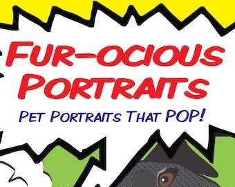 Fur-ocious Portraits - Custom Pet Portraits that POP!