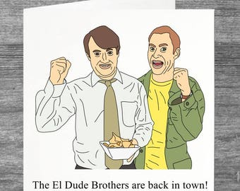Peep Show   El Dude Brothers   Birthday card   Greetings card   El Dude Brothers are back in town