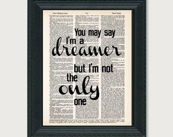You May Say I'm A Dreamer Typography Dictionary Art Print on Dictionary Page Imagine John Lennon