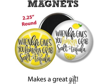 Kitchen Magnet • When Life Gives You Lemons • Refrigerator Magnet • Tequila • Button • Pocket Mirror • Housewarming Gift