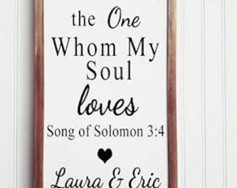 I Have Found the One Whom My Soul Loves Wood Sign, Song of Solomon, Wedding, Wedding Gift, Anniversary, Wedding Decor, Spring Wedding