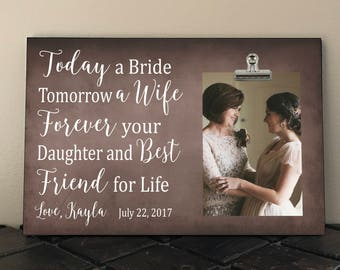 Free Design Proof and Personalization,Today a BRIDE Tomorrow a WIFE Forever your DAUGHTER and Best Friend for Life,Wedding Gift Parents ta05