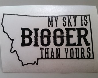 My Sky Is Bigger Than Yours™ - Original Design Sticker