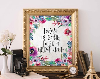 Printable Art, Today is a going to be a great day, floral office decor typography inspirational wall decor quote printable wall art digital