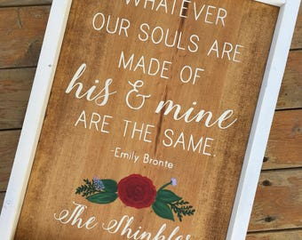 Whatever our souls are made of his & mine are the same. | framed wood sign | Farmhouse Sign | Wood Sign | Wedding gift | Bridal Shower Gift
