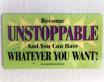 Become UNSTOPPABLE Motivational Magnet