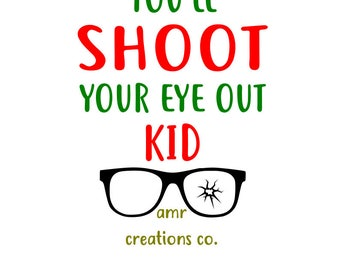 You'll Shoot Your Eye Out Kid Digital File .svg .pdf .png .eps .dxf great for t-shirts, cups, or signs. Christmas Story