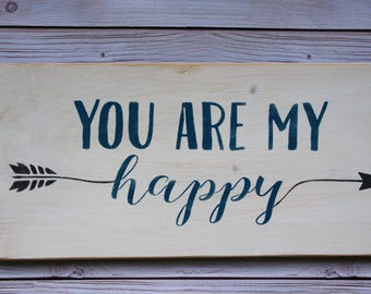 you are my happy - Wood sign - You are my happy sign - Home decor - Happy sign - Wooden sign - Farmhouse sign - Farmhouse decor - Wall decor