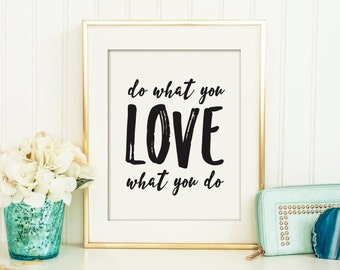 Do What You Love What You Do Printable, Office Art,  Printable Art, Wall Décor, Printable Quote, Printable