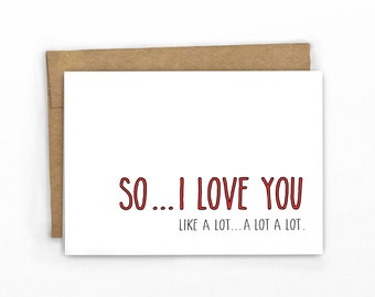 Funny Valentines Day Card | Love Card | Friendship Card ~ I Love You...A Lot!