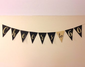 Cheers to 60 Banner - Gold and Black Party Decoration - Adult Birthday Party - Cheers Banner -  Bunting - Milestone Decorations - Assembled