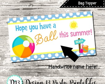 End of School Treat Bag Topper Hope You Have A Ball This Summer Blue Polka Dots Digital Printable INSTANT DOWNLOAD