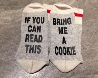 If You Can Read This ... Bring Me A Cookie (Word Socks - Funny Socks - Novelty Socks)
