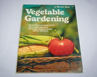 Sunset Vegetable Gardening Vintage 1977 Soft Cover How To Book