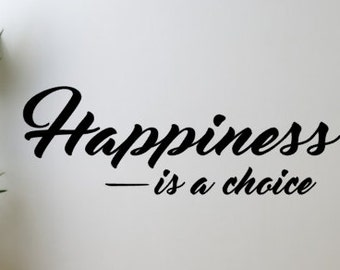 Happiness is a choice vinyl wall decal