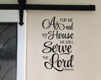 Joshua 24:15 Scripture Wall Vinyl  Bible Verse - As for me and my house we will serve the Lord JOS24V15-0005