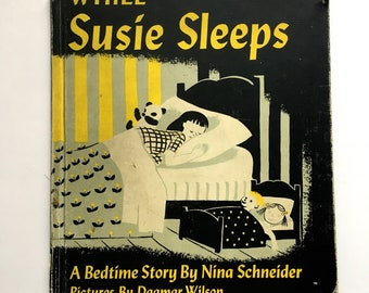 Vintage 1940s Children's Book - While Susie Sleeps - A Bedtime Story by Nina Schneider - illustrated by Dagmar Wilson - A nighttime story