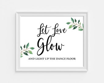Greenery Let Love Glow Wedding Sign, Light Up The Dance Floor Reception Signage, 8x10, Greenery Calligraphy Sign, INSTANT PRINTABLE
