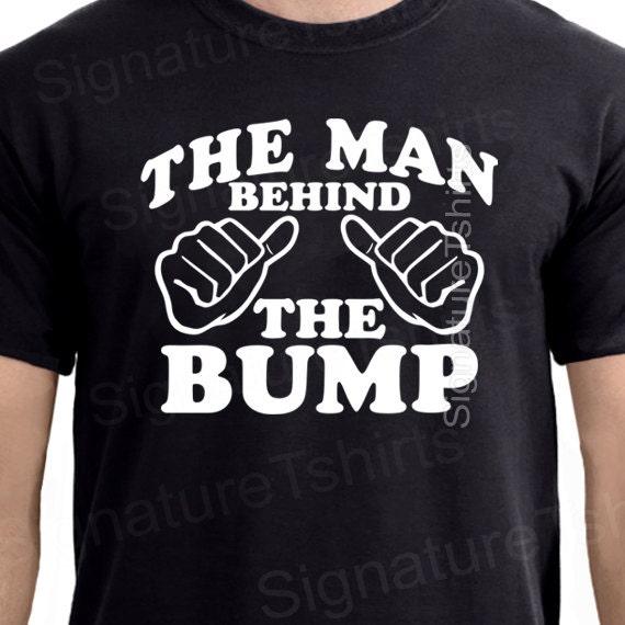 The Man Behind The Bump Tshirt T Shirt Funny Dad Gift Baby